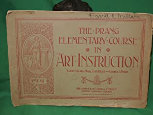 Prang Elementary Course in Art Instruction 5th Year: Clark John S; Mary Dana Hicks and Walter S. ...