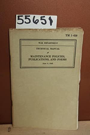 Technical Manual: Maintenance Policies, Publications, and Forms: June 8, 1942: War Department