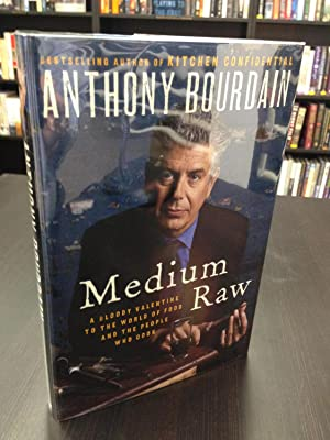 Medium Raw A Bloody Valentine to the: Bourdain, Anthony
