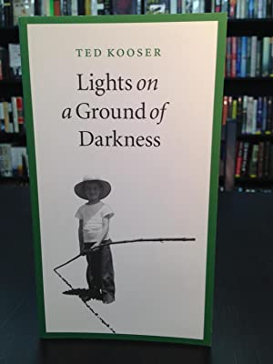 Lights on a Ground of Darkness: Kooser, Ted