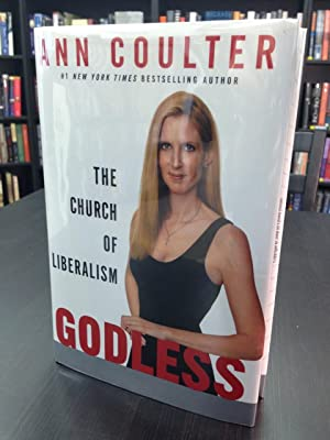 Godless the Church of Liberalism: Coulter, Ann