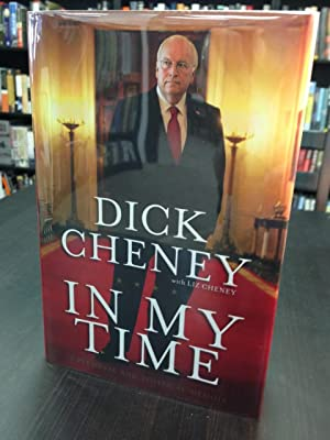 In My Time A Personal and Political: Cheney, Dick