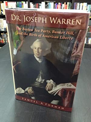 Dr. Joseph Warren The Boston Tea Party,: Forman, Samuel A.