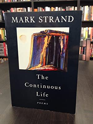 mark strand the continuous life Mark strand facts: the fourth poet laureate of the united states (1996-1997),  mark  other poetry volumes by strand include: the continuous life (1990) and .
