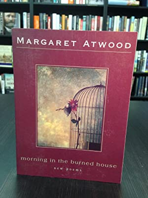 Morning in the Burned House: Atwood, Margaret