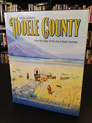 History of Utah's Tooele County From the: Tooele County Daughters