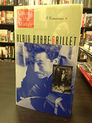 Ghosts in the Mirror: Robb-Grillet, Alain