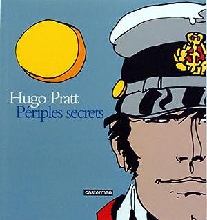 Périples Secrets (Secret Journeys): Hugo Pratt, Patrizia Zanotti, Thierry Thomas; ...
