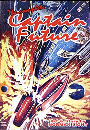 The Complete Captain Future: Norman Light; illustrated by Norman Light