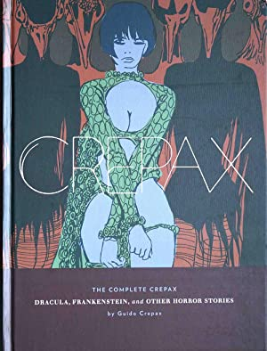 The Complete Crepax Volume 1: Dracula, Frankenstein, And Other Horror Stories