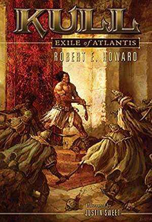 Kull Exile of Atlantis (Signed) (Limited Edition): Robert E Howard;