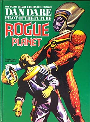Dan Dare Pilot of the Future Volume 6 Rogue Planet (Deluxe Collector's Edition)