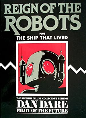 Dan Dare Pilot of the Future Volume 7 Reign of the Robots & The Ship That Lived (Deluxe Collector...