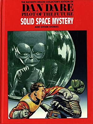 Dan Dare Pilot of the Future Volume 11 The Solid Space Mystery & The Platinum Planet & the Earth ...