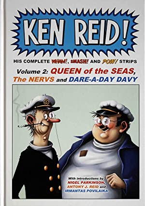 Ken Reid! His Complete Wham!, Smash! and Pow! Strips - Volume 2: Queen of the Seas, The Nervs and...