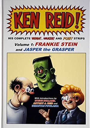 Ken Reid! His Complete Wham!, Smash! and Pow! Strips - Volume 1: Frankie Stein and Jasper the Gra...