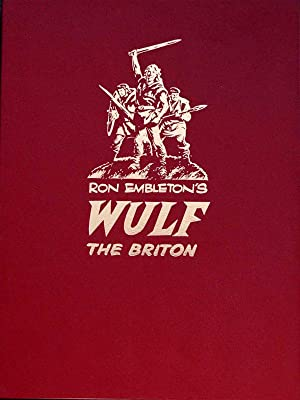 Ron Embleton's Wulf the Briton: The Complete Adventures (Leather Numbered Edition) (Limited Edition)
