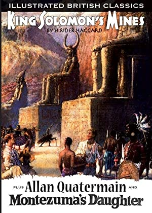 Illustrated British Classics: King Solomon's Mines +: H Rider Haggard,