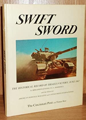 Swift Sword: The Historical Record of Israel's: Marshall, Brigadier General