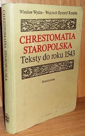 Chrestomatia Staropolska: Teksty Do Roku 1543: Wydra, Wiesaw;Rzepka, Wojciech Ryszard