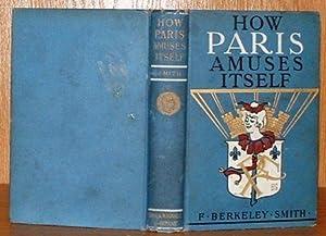 How Paris Amuses Itself: Smith, F. Berkeley
