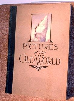 Pictures of the Old World: From The Writings of Famous Authors Accompanied By Numerous Photographic...