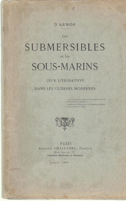 Les_submersibles_et_les_sousmarins_leur_utilisation_dans_les_guerres_modernes_exemplaire_dédicacé_au_Capitaine_Danrit_d_pseud_Armor_Très_bon_Co