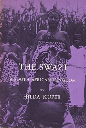 THE SWAZI : A SOUTH AFRICAN KINGDOM