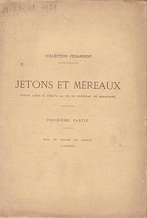 JETONS ET MEREAUX DEPUIS LOUIS IX jusqu'a: FEUARDENT F.