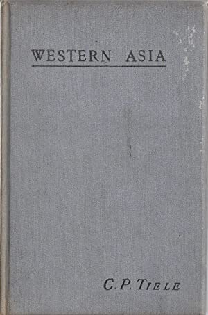 Western Asia, according to the Most Recent Discoveries. Rectorial Address on the Occasion of the ...