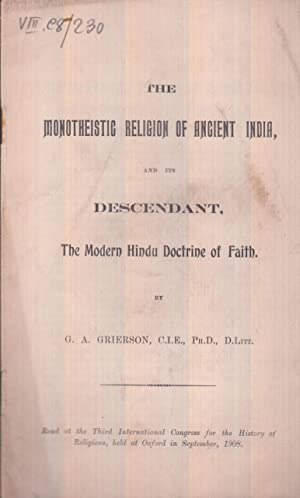 The monotheistic religion of ancient India, and its descendant, the modern Hindu doctrine of faith