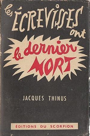Les écrevisses ont le dernier mort: Jacques Thinus