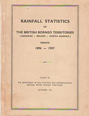 Rainfall statistics of the British Borneo territories, Sarawak, Brunei, North Borneo; period 1896...