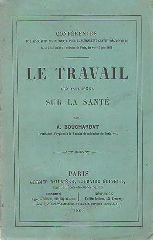 Le Travail Son Influence Sur La Sante: Apollinaire Bouchardat