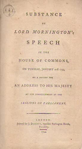 Substance of Lord Mornington's speech in the House of Commons : on Tuesday, January 21st 1794, on...