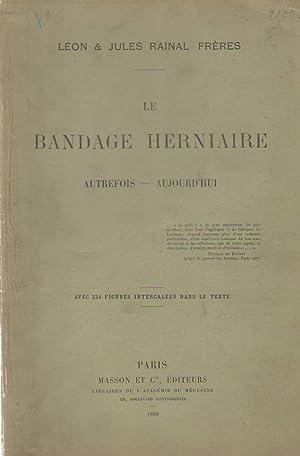 Le bandage herniaire, autrefois, aujourd'hui: Léon & Jules