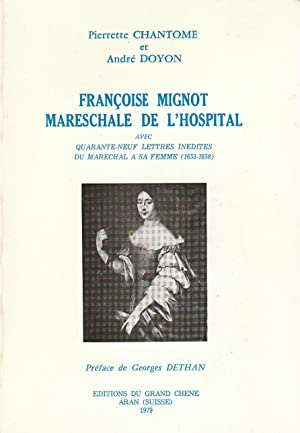 Françoise Mignot mareschale de l'hospital avec quarante-neuf: Pierre Chantome &