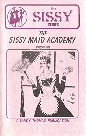 The Sissy Maid Academy. Volume One: Bobbie Ringgold