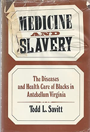 Medicine and slavery : the diseases and health care of Blacks in antebellum Virginia