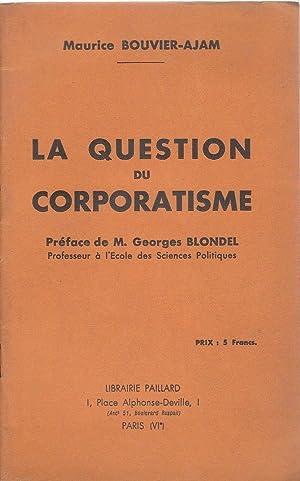 La Question du corporatisme: Maurice Bouvier-Ajam