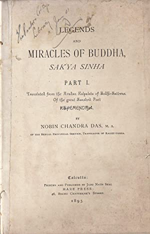 Legends and Miracles of Buddha, Sakya Sinha. Part. I. Translated from tje Avadan Kalgalata of Bod...