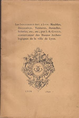 LES INDUSTRIES D'ART A LYON. copy signed by author