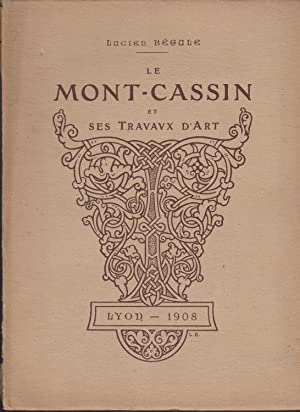 Le Mont-Cassin et Ses Travaux D'art copy signed