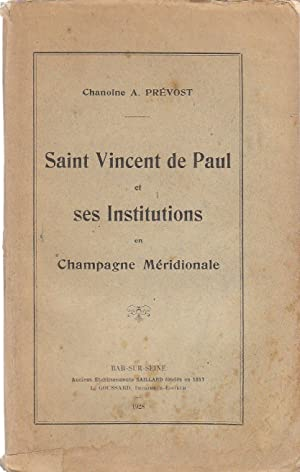Saint Vincent de Paul et ses institutions en Champagne Méridionale