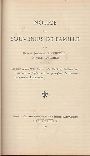 Notice et souvenirs de famille : par Blanche-Josephine de Corcelle, comtesse Roederer. Annotes et ...
