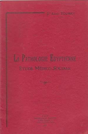 La Pathologie égyptienne. Etude Médico-sociale (copy inscribed)
