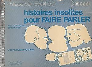 Histoires insolites pour faire parler: Philippe Van Eeckhout, Sabadel (illustrations), Jean-Louis ...
