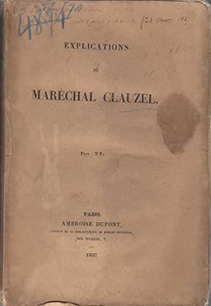 Explications du Maréchal Clauzel