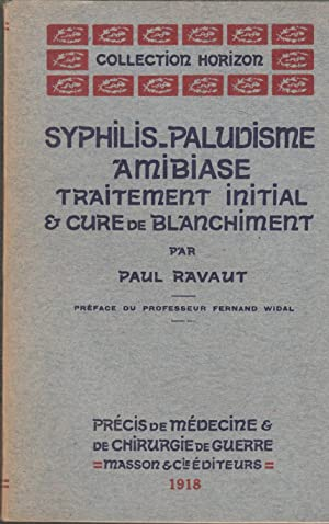 Syphilis-paludisme amibiase traitement initial & cure de: Paul Ravaut
