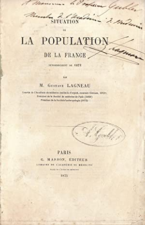 Situation de la population de la France. Dénombrement de 1872 (COPY SIGNED TO A. GUBLER)